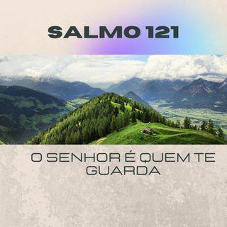 Salmo_121 - O Senhor é quem te guarda