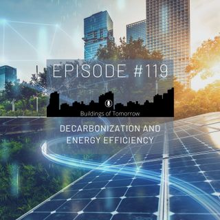 #119 Decarbonization and Energy Efficiency