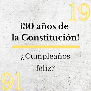 30 años de la Constitución: ¿cumpleaños feliz?