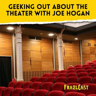 FC 170: Geeking Out About the Theater with Joe Hogan