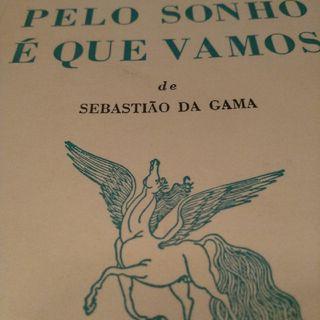 """""""Nosso é o mar"""" em """"Pelo sonho é que vamos"""" - Sebastião Da Gama"""