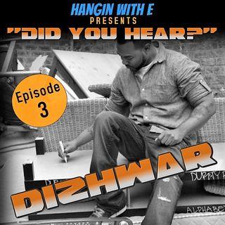 Did You Hear? Dizhwar