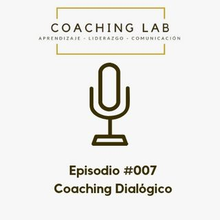 Episodio #007 Coaching Dialógico
