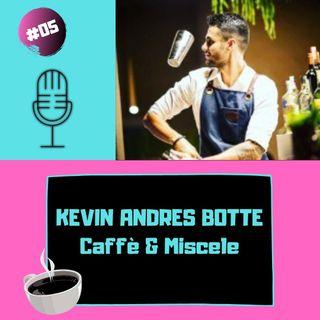 HANGOVER#05 Kevin Andres Botte - Caffè & Miscele