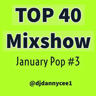2019 January Pop & Top 40 Pt 3 @djdannycee1