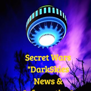 Secret Wars Episode 18 - Dark Skies News And information