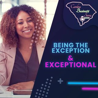 Being The Exception & Exceptional In Business