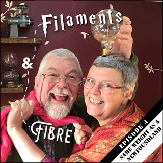 Episode 4 - Filaments and fibre - Same weight as a Newfoundland
