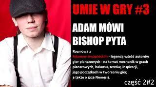 #3 UMIE W GRY Adam Kwapiński cz2#2