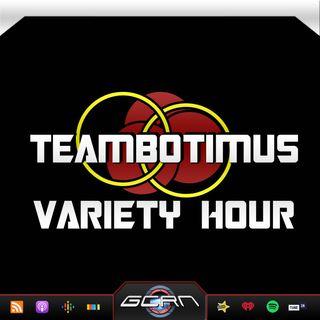 TeamBotimus Variety Hour