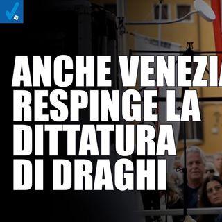 Venezia non si piega di fronte alla dittatura di Mario Draghi