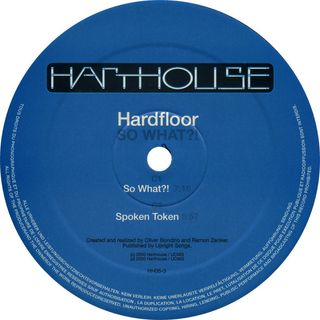 Hardfloor - So What!