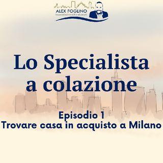 Trovare casa in acquisto a Milano