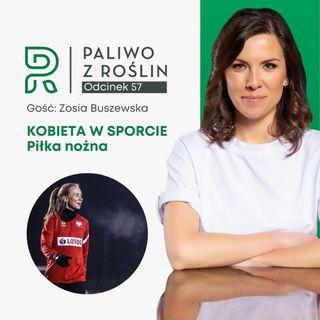 #57 Kobieta w sporcie: Zosia Buszewska - piłka nożna