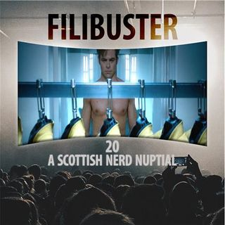 Filibuster 20 - A Scottish Nerd Nuptial