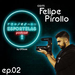 Esportelas #02 - Videomaker de futebol com Felipe Pirollo