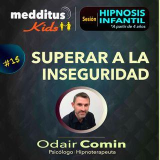 #15 Hipnosis Infantil para Superar a la Inseguridad | Dr. Odair Comin