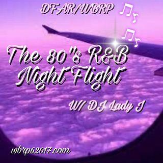 DFAR/WBRP.. 80'S R&B Night Flight W/ DJ Lady J  10-30-2020