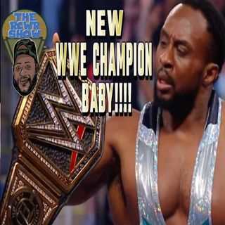 Big E Wins WWE Championship! Let's Talk About That!! The RCWR Show 9/13/21