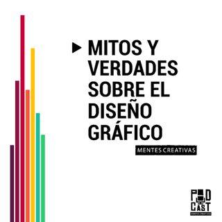Primera Edición: Mitos y verdades sobre el Diseño Gráfico
