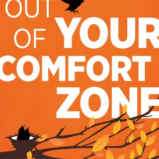 Get Out of Your Comfort Zone! Breakthrough your self imposed boundaries and become unstoppable