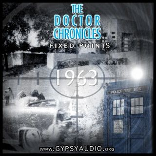 """THE DOCTOR CHRONICLES: Episode 1 """"Fixed Points"""""""