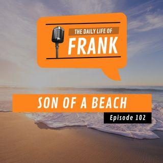 Episode 102 - Son of a Beach