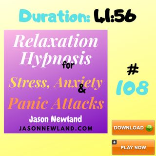 """#108 Relaxation Hypnosis for Stress, Anxiety & Panic Attacks - """"NEVER GIVE UP"""" - (Jason Newland) (11th March 2020)"""