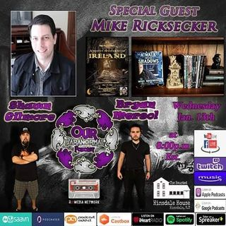Our Paranormal Podcast w/ Special Guest Mike Ricksecker!