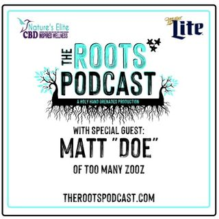 "The Roots Podcast EPS2 with Matt ""Doe"" of Too Many Zooz"