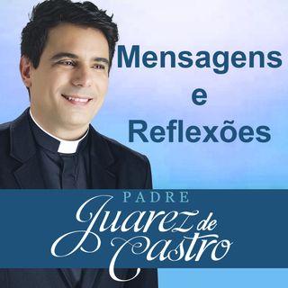 Não há dor que não possa ser superada com Jesus - Padre Juarez de Castro