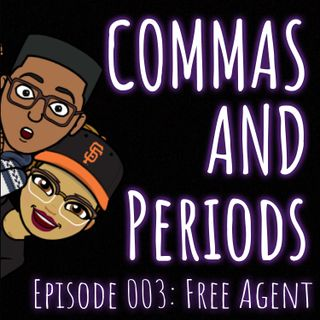 Episode 003: Free Agent