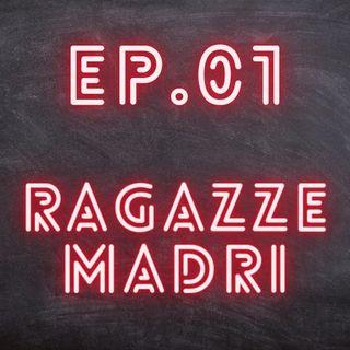 EP.01 - Ragazze madri
