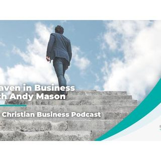Heaven in Business with Andy Mason