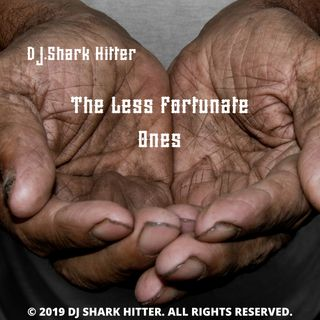 The Less Fortunate Ones DJ.Shark Hitter