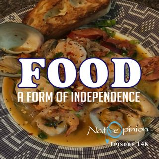 "Episode 148 ""Food, A Form Of Independance"""