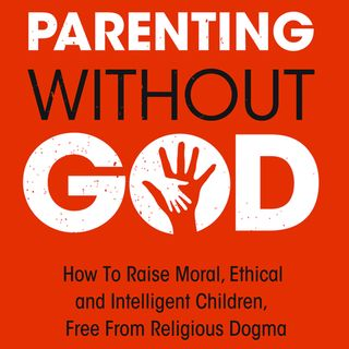152 Parenting Without God, Dan Arel, Power Ball & Mutual Fund Performance