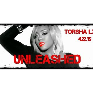Torsha Lynn gets UNLEASHED!