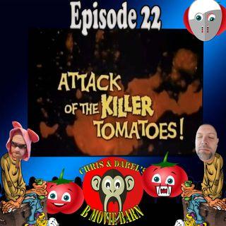 #22: Attack of the Killer Tomato's