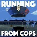 "What ""Running From Cops"" Learned From ""Cops"""