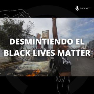 10. Desmintiendo el 'Black Lives Matter'
