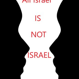 All Israel Is Not Israel!
