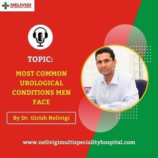 Most Common Urological Conditions Men Face - Best Urology Hospitals in Bangalore - Nelivigi Urology
