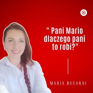 Dwie drogi - Pani Mario, dlaczego Pani to robi - Maria Bucardi