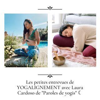 Épisode 23   Les petites entrevues de YOGALIGNEMENT avec Laura Cardoso ☾