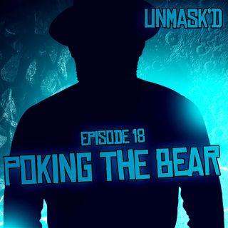 Poking The Bear | Episode 18
