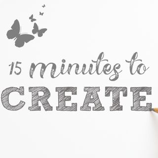 Episode 1 - 15 Minutes To Create...A Better You