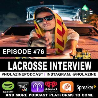 Episode #76 Music Artist LACROSSE Interview