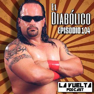 La Vuelta | El Diabólico Episodio 104