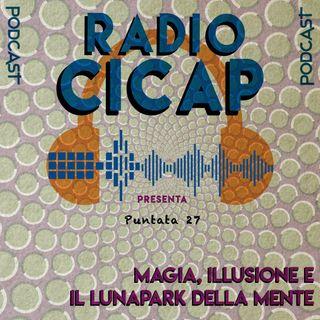 Radio CICAP presenta: Magia, illusione e il lunapark della mente